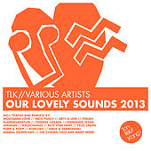 Our Lovely Sounds 2013 di Various Artists