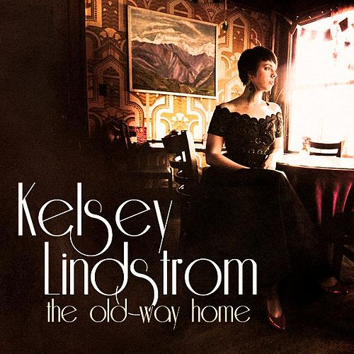 The Old Way Home by Kelsey Lindstrom