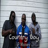 Country Boy (feat. Rasdeuce & Mystery) de P-Money