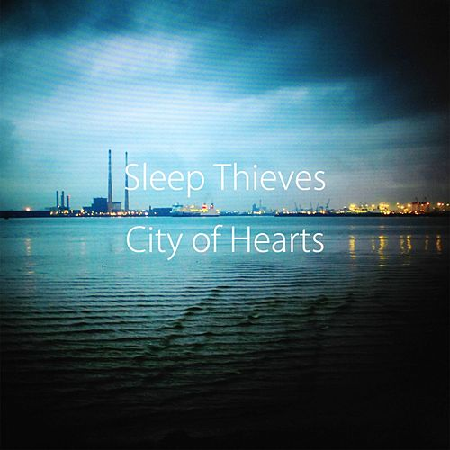 City Of Hearts - Single by Sleep Thieves