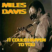 It Could Happen to You by Miles Davis