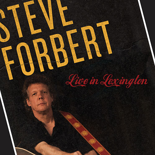 Live In Lexington by Steve Forbert