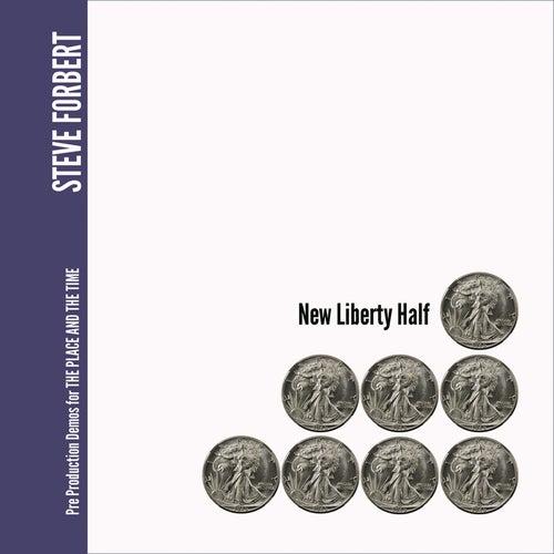 New Liberty Half by Steve Forbert