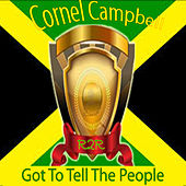 Got to Tell the People de Cornell Campbell