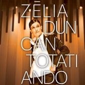 Zélia Duncan - Totatiando by Zélia Duncan