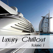 Luxury Chillout, Vol. 1 by Various Artists