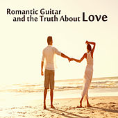 Romantic Guitar and the Truth About Love by The O'Neill Brothers Group