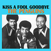 Kiss a Fool Goodbye de The Penguins