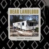 Dream Homes by Dear Landlord
