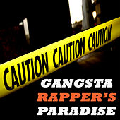 Gangsta Rapper's Paradise (The Ultimate Collection!) by Various Artists