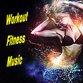 Workout Fitness Music by Various Artists