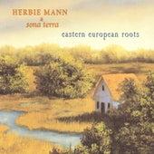 Herbie Mann & Sona Terra / Eastern European Roots de Herbie Mann