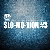 Slo-Mo-Tion #3 - A New Chapter of Deep Electronic House Music by Various Artists