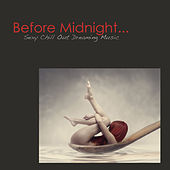 Before Midnight - Sexy Chill Out Dreaming Music de Various Artists