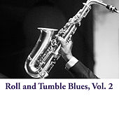 Roll and Tumble Blues, Vol. 2 by Various Artists