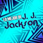 Lo Mejor de J. J. Jackson by J. J. Jackson