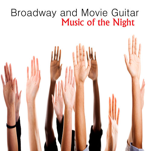 Broadway and Movie Guitar: Music of the Night by The O'Neill Brothers Group