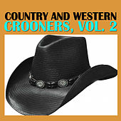 Country and Western Crooners, Vol. 2 by Various Artists