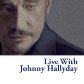 Live With Johnny Hallyday di Johnny Hallyday