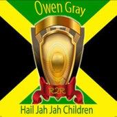 Hail Jah Jah Children by Owen Gray