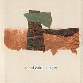 Frankie Pett Presents: The Happy Submarines Playing the Music of Dead Voices On Air by Dead Voices on Air