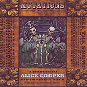 Mutations - A Tribute to Alice Cooper by Various Artists