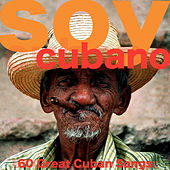 Soy Cubano (60 Great Cuban Songs) de Various Artists