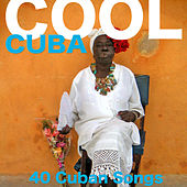 Cool Cuba (40 Cuban Songs) de Various Artists