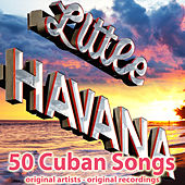 Little Havana (50 Cuban Songs) von Various Artists