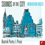 Sounds of the City, Manhattan Fables - Beatnik Poetry and Prose by Various Artists