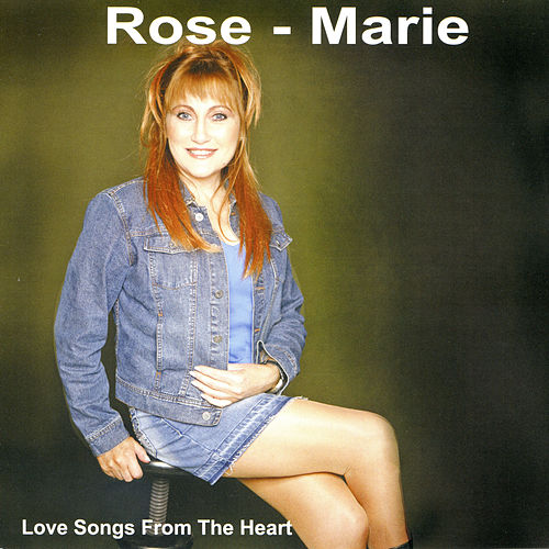 Love Songs from the Heart by Rose Marie