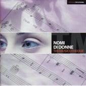 Themusicotheque: Nomi Di Donne by Orquesta Lírica de Barcelona
