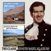 The Songs of Ireland / Sings the Songs of John Mccormack by Kenneth McKellar