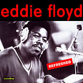 Eddie Floyd Refreshed by Eddie Floyd