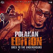 Polakan Edition - Back To The Underground by Polaco