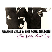 Big Girls Don't Cry de Frankie Valli & The Four Seasons