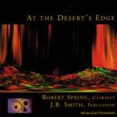At the Desert's Edge by Robert Spring