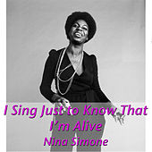 I Sing Just to Know That I'm Alive de Nina Simone