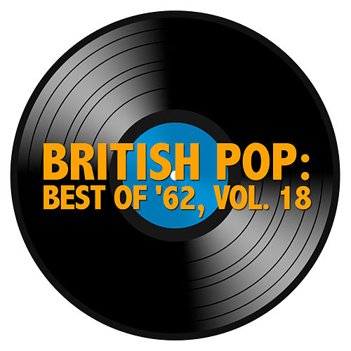 British Pop: Best Of '62, Vol. 18 de Various Artists