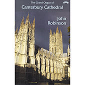 The Grand Organ of Canterbury Cathedral by John Robinson