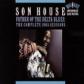 Father of the Delta Blues: The Complete 1965 Sessions by Son House