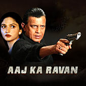 Aaj Ka Ravan (Original Motion Picture Soundtrack) by Various Artists