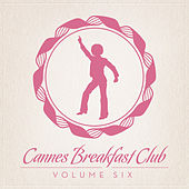 Cannes Breakfast Club Volume Six de Various Artists