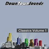 Downtownsounds Classics Volume 1 by Various Artists