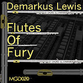 Flutes Of Fury by Demarkus Lewis