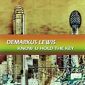 Know U Hold the Key by Demarkus Lewis