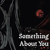 Something About You by Marques Wyatt