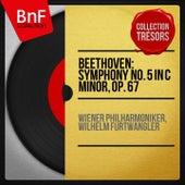 Beethoven: Symphony No. 5 in C Minor, Op. 67 (Mono Version) by Wilhelm Furtwängler