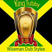 Wiseman Dub Stylee by King Tubby
