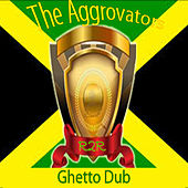 Ghetto Dub de The Aggrovators